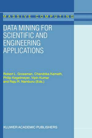Data Mining for Scientific and Engineering Applications de R.L. Grossman