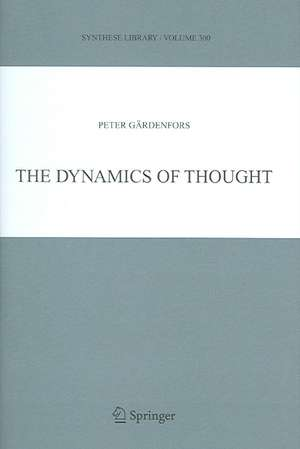 The Dynamics of Thought de Peter Gardenfors