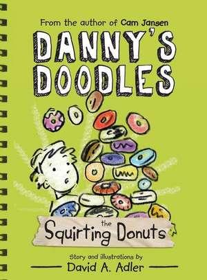 Danny's Doodles:  The Squirting Donuts de David A Adler