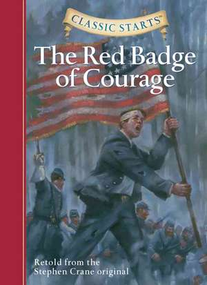 Classic Starts:  The Red Badge of Courage de Stephen Crane