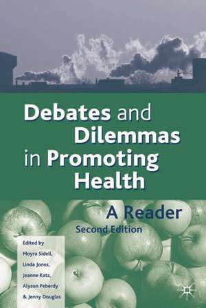Debates and Dilemmas in Promoting Health
