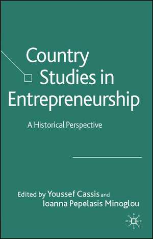 Country Studies in Entrepreneurship: A Historical Perspective de Y. Cassis