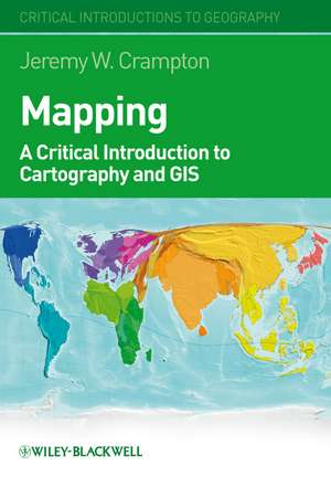Mapping: A Critical Introduction to Cartography and GIS de Jeremy W. Crampton