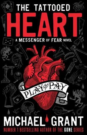 The Tattooed Heart de Michael Grant