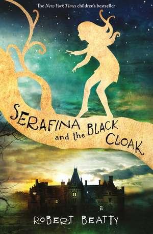 Serafina and the Black Cloak de Robert Beatty