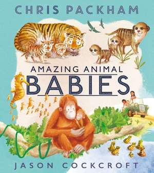 Amazing Animal Babies de Chris Packham