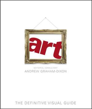 Art: The Definitive Visual Guide de Andrew Graham Dixon