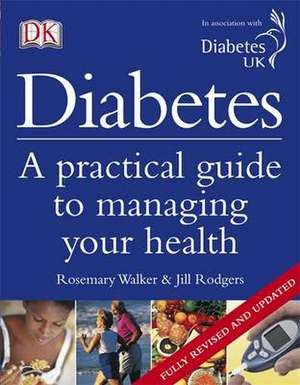 Diabetes: A Practical guide to managing your health de Jill Rodgers