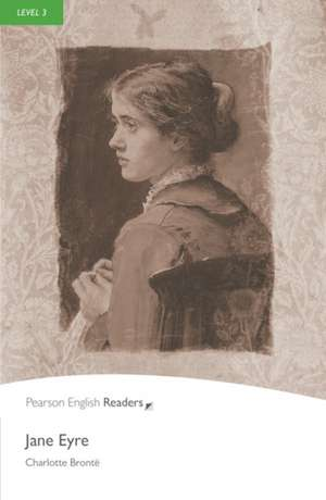 Jane Eyre, Level 3, Penguin Readers:  From the Coming of Islam to the Present Day de Charlotte Bronte