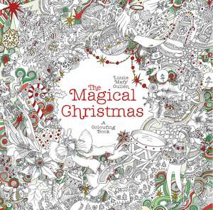 The Magical Christmas: A Colouring Book de Lizzie Mary Cullen