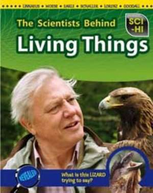 The Scientists Behind Living Things