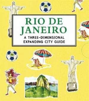 Rio de Janeiro: A Three-Dimensional Expanding City Guide de Trisha Krauss