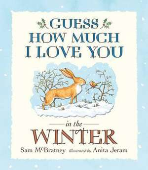Guess How Much I Love You in the Winter de Sam McBratney