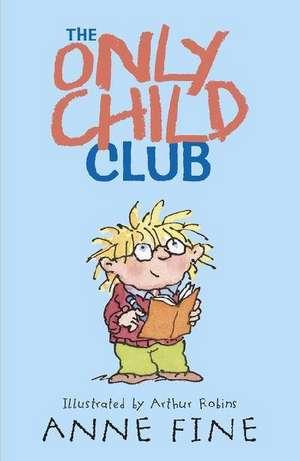 The Only Child Club de Anne Fine