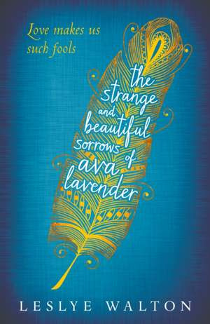 The Strange and Beautiful Sorrows of Ava Lavender de Leslye Walton