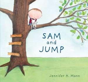 Sam and Jump de Jennifer K. Mann