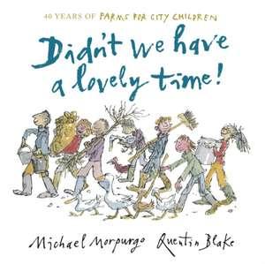 Morpurgo, S: Didn't We Have a Lovely Time! de Sir Michael Morpurgo