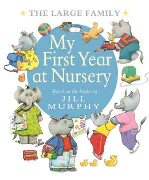 The Large Family: My First Year at Nursery de Jill Murphy