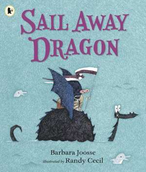 Sail Away Dragon de Barbara Joosse