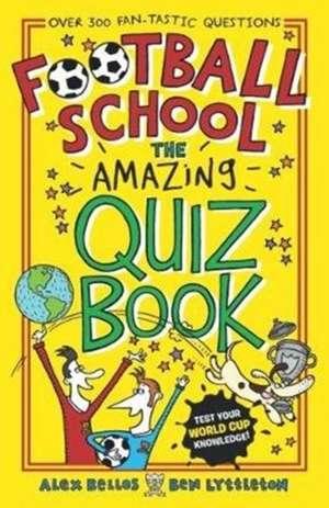 Football School: The Amazing Quiz Book de Alex Bellos