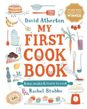 Atherton, D: My First Cook Book: Bake, Make and Learn to Coo imagine