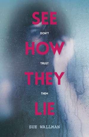 See How They Lie de Sue Wallman