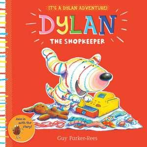 Dylan the Shopkeeper de Guy Parker-Rees