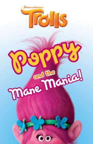 POPPY AND THE MANE MANIA de DreamWorks Animation