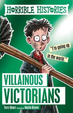 Villainous Victorians de Terry Deary