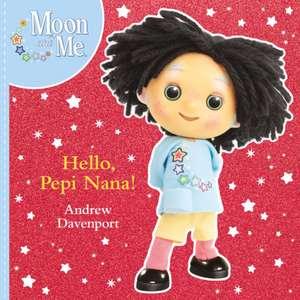 Hello, Pepi Nana! de Andrew Davenport