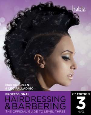 Professional Hairdressing & Barbering: The Official Guide to Level 3, 7th Edition