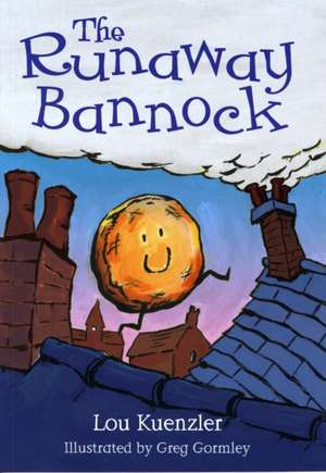 Kuenzler, L: The Runaway Bannock