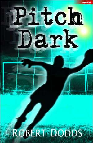Dodds, R: Pitch Dark de Robert Dodds