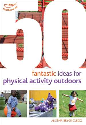 50 Fantastic Ideas for Physical Activity Outdoors imagine