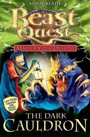 Beast Quest: Master Your Destiny: The Dark Cauldron de Adam Blade
