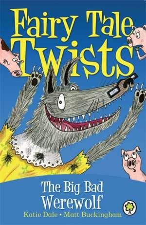 The Big Bad Werewolf. Written by Katie Dale
