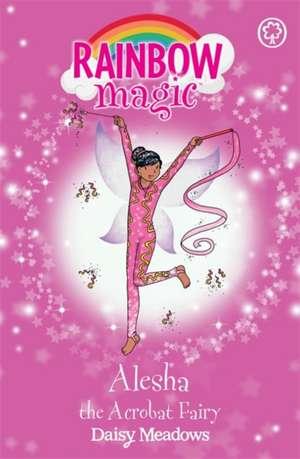 Rainbow Magic: Alesha the Acrobat Fairy de Daisy Meadows
