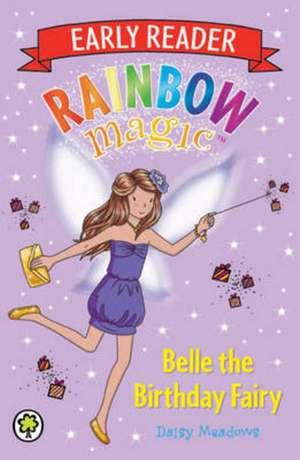 Rainbow Magic Early Reader: Belle the Birthday Fairy de Daisy Meadows