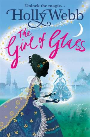 Girl of Glass de Holly Webb