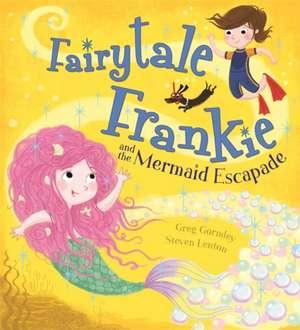 Fairytale Frankie and the Mermaid Escapade de Greg Gormley