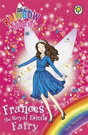 Rainbow Magic: Frances the Royal Family Fairy de Daisy Meadows