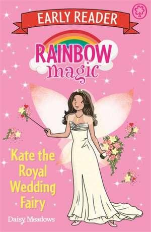 Rainbow Magic Early Reader: Kate the Royal Wedding Fairy de Daisy Meadows
