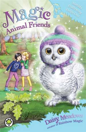 Magic Animal Friends: Matilda Fluffywing Helps Out de Daisy Meadows