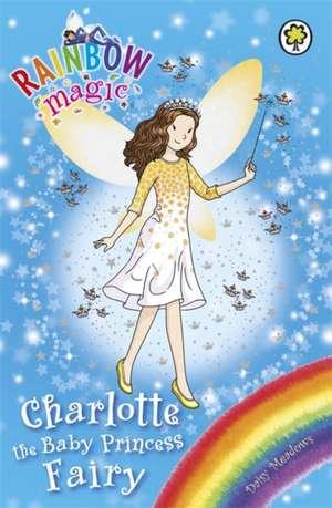 Rainbow Magic: Charlotte the Baby Princess Fairy de Daisy Meadows