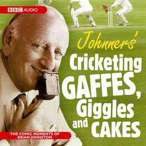 Johnners Cricketing Gaffes, Giggles and Cakes imagine