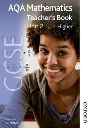 New AQA GCSE Mathematics Unit 2 Higher Teacher's Book