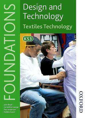 Design and Technology Foundations Textiles Technology Key Stage 3