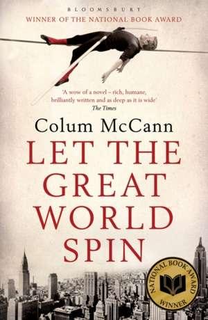 Let the Great World Spin de Colum McCann