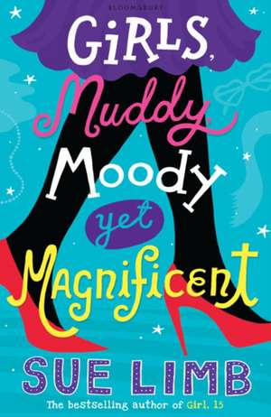 Girls, Muddy, Moody Yet Magnificent
