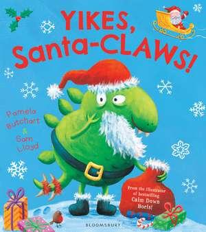 Yikes, Santa-CLAWS! de Pamela Butchart